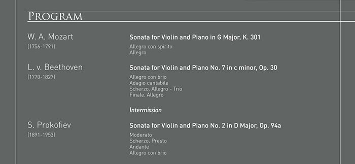 Program W. A. Mozart_Sonata for Violin and Piano in G Major, K. 301/L. v. Beethoven_Sonata for Violin and Piano No. 7 in c minor, Op. 30/Intermission/S. Prokofiev_Sonata for Violin and Piano No. 2 in D Major, Op. 94a